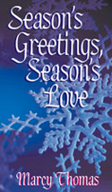 Season's Greetings, Season's Love by Marcy Thomas
